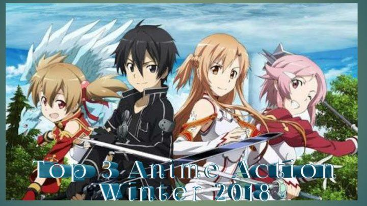 Top 3 Anime action Winter 2018
