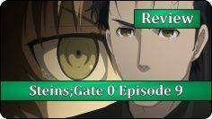 Arms Race – Steins;Gate 0 Episode 9 Anime Review
