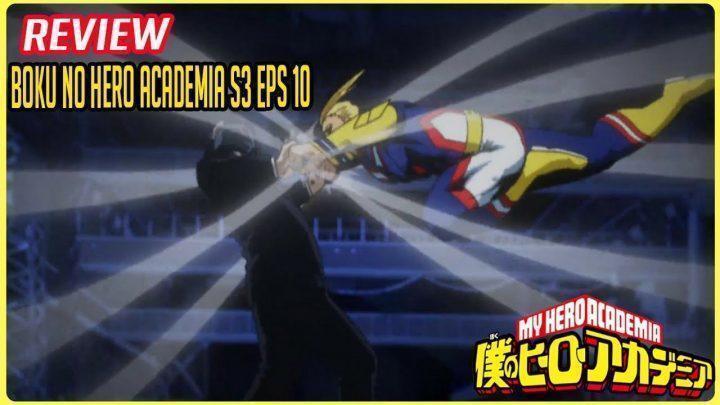 Review Anime Boku No Hero Academia Season 3 Episode 10- (Anime Review)