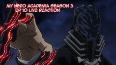 My Hero Academia Season 3 Ep 10 Live Reaction *Read Description*