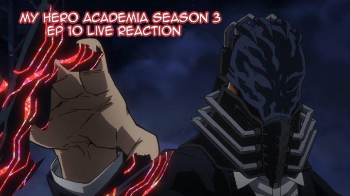 My Hero Academia Season 3 Ep 10 Live Reaction *Read Description*