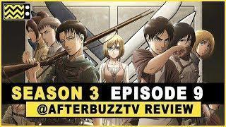 Attack on Titan Season 3 Episode 9 Review & After Show