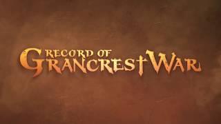 Record of Grancrest War Trailer 3
