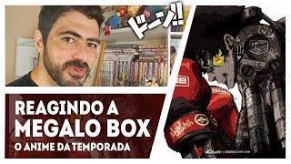 REACT – MEGALO BOX EP1 MELHOR ANIME DA TEMPORADA