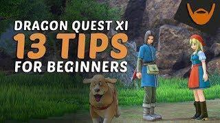 ? 13 Tips for Beginners to Dragon Quest XI