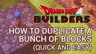How to Duplicate Blocks – Dragon Quest Builders Tutorials