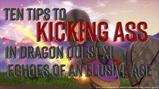 Ten Tips For Kicking Ass in Dragon Quest XI