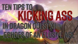 Ten Tips For Kicking Ass in Dragon Quest XI
