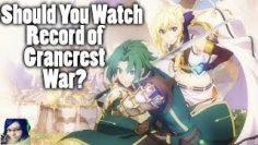 Should You Watch Record of Grancrest War? My First Impression