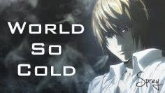 Death Note – [AMV] – World So Cold ~