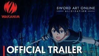 Sword Art Online -Alicization- | Official Trailer [English Subs]