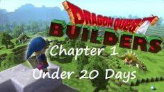 Dragon Quest Builders – Chapter 1 in Under 20 Days Challenge