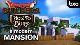 Dragon Quest Builders – How to build a modern mansion