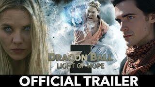 OFFICIAL TRAILER – DRAGON BALL Z: LIGHT OF HOPE  (Fan Film)