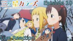 Mitsuboshi Colors Episode 10 Live Reaction