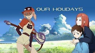 FLCL Amv – Our Holidays