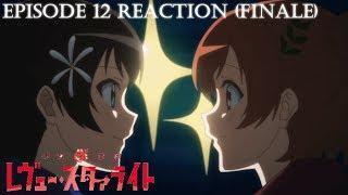 Shoujo Kageki Revue Starlight Episode 12 Reaction (Finale): Our New Chapter of Starlight