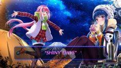 Yuru Camp△ OP Full「SHINY DAYS」by Asaka