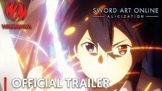 Sword Art Online -Alicization-   Official Trailer Arc 2 [English Subs]