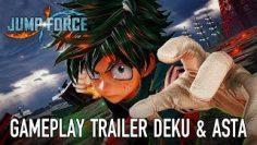 JUMP Force – PS4/XB1/PC – Deku & Asta (Gameplay Trailer)