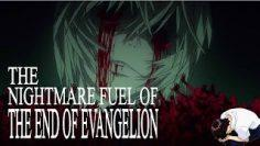The Nightmare Fuel of The End of Evangelion