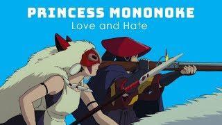 Princess Mononoke: Love and Hate