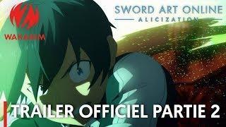 Sword Art Online -Alicization-   Trailer officiel partie 2 [VOSTFR]