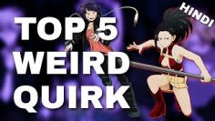 TOP 5 WEIRD QUIRKS ? | MY HERO ACADEMIA | HINDI |