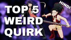 TOP 5 WEIRD QUIRKS ? | MY HERO ACADEMIA | HINDI |