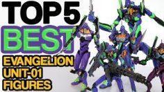TOP 5 EVANGELION UNIT-01 Action Figures