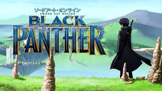 Black Panther Trailer | Sword Art Online