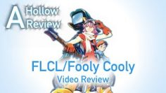 A Hollow Anime Review: FLCL/Fooly Cooly   Video Review