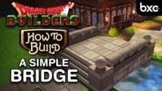 Dragon Quest Builders – How to build a simple bridge