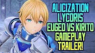 Sword Art Online: Alicization Lycoris – Eugeo Synthesis 32 vs Kirito Gameplay Trailer!