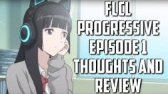 FLCL Progressive Episode 1 Thoughts and Review