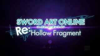 Sword Art Online Re:Hollow Fragment – E3 2015 Trailer