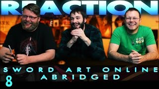 Sword Art Online Abridged Episode 8 REACTION!!