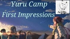 Yuru Camp: First Impressions
