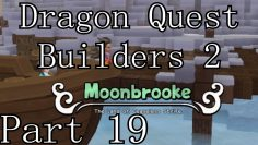 "Dragon Quest Builders 2    Part 19 ""Moonbrooke: The Never-Ending War"""