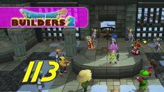 Dragon Quest Builders 2 – Let's Play Ep 113 – CASTLE REBUILT