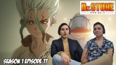 BEST DAD ON ANIME! | DR. STONE SEASON 1 EP 17 | Brothers Reaction & Review