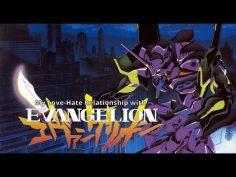 My Love-Hate Relationship with Evangelion – Part 1 (Neon Genesis / End of Evangelion)