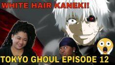 TOKYO GHOUL SEASON 1 EP 12 -Kellz and Sophia REACTION!!~ THE FINAL kaneki gone bad